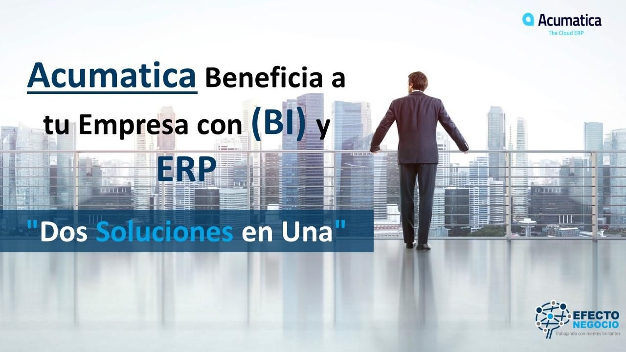 """(BI) y ERP """"Dos Soluciones en Una"""" con Acumatica"""