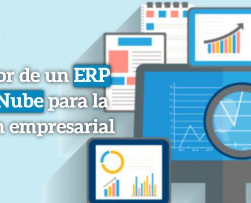 El valor de un ERP en la Nube para la gestión empresarial